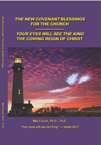The New Covenant Blessings for the Church - Your Eyes Will See The King