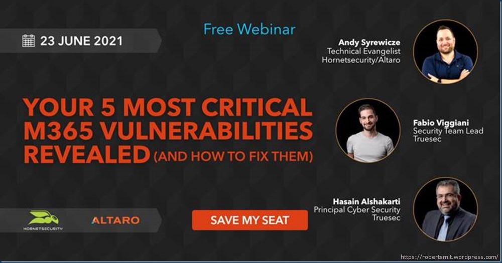 https://www.altaro.com/webinars/m365-vulnerabilities.php?LP=smit-sc-Article-webinar-m365-vulnerabilities-EN&Cat=SC&ALP=webinar-webinar-m365-vulnerabilities-smit-sc-article&utm_source=smit&utm_medium=sc&utm_campaign=webinar-m365-vulnerabilities&utm_content=Article