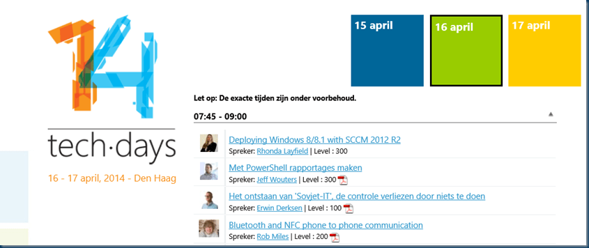 Microsoft Techdays 2014 #techdaysnl Session Download or watch them on channel 9 @ch9