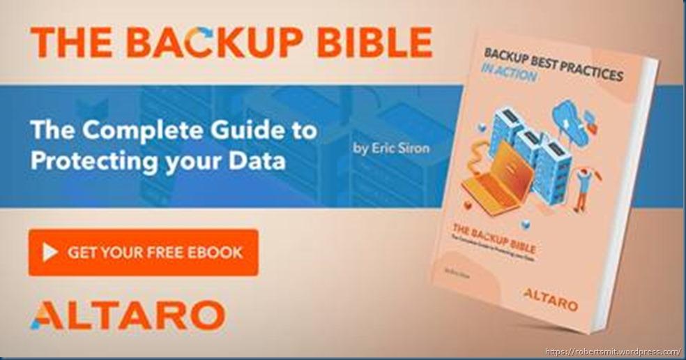 https://www.altaro.com/ebook/backup-bible.php?LP=smit-sc-Article-ebook-backup-bible-2-EN&Cat=SC&ALP=ebook-ebook-backup-bible-2-smit-sc-article&utm_source=smit&utm_medium=sc&utm_campaign=ebook-backup-bible-2&utm_content=article