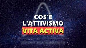 4. Cos'è l'attivismo?