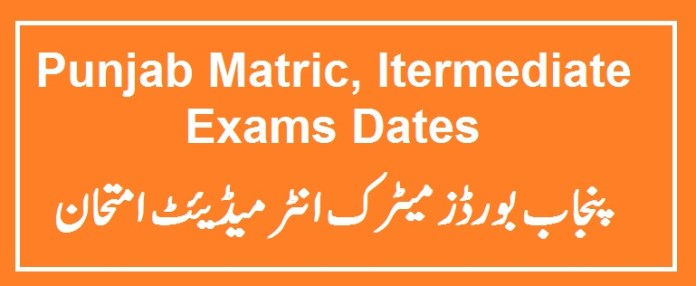 Punjab Matric, Itermediate Exams Dates 2021