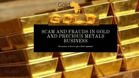 SCAM AND FRAUDS IN GOLD AND PRECIOUS METALS BUSINESS