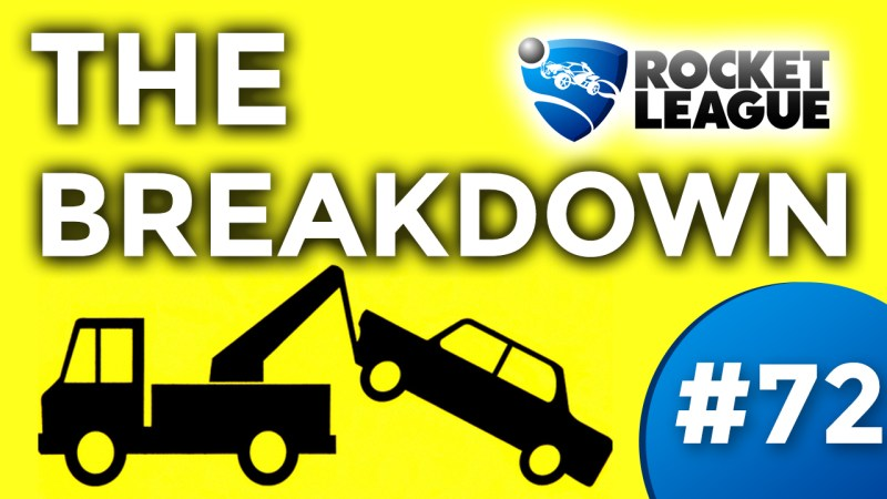 THE BREAK DOWN [ROCKET LEAGUE #72] Thumbnail