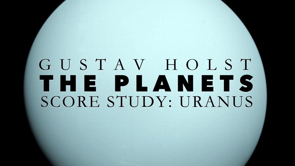 Holst Planets Uranus