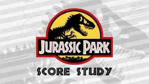 Jurassic Park Score Study