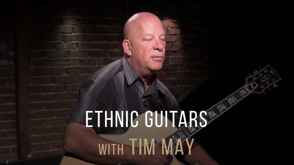 Ethnic Guitars with Tim May