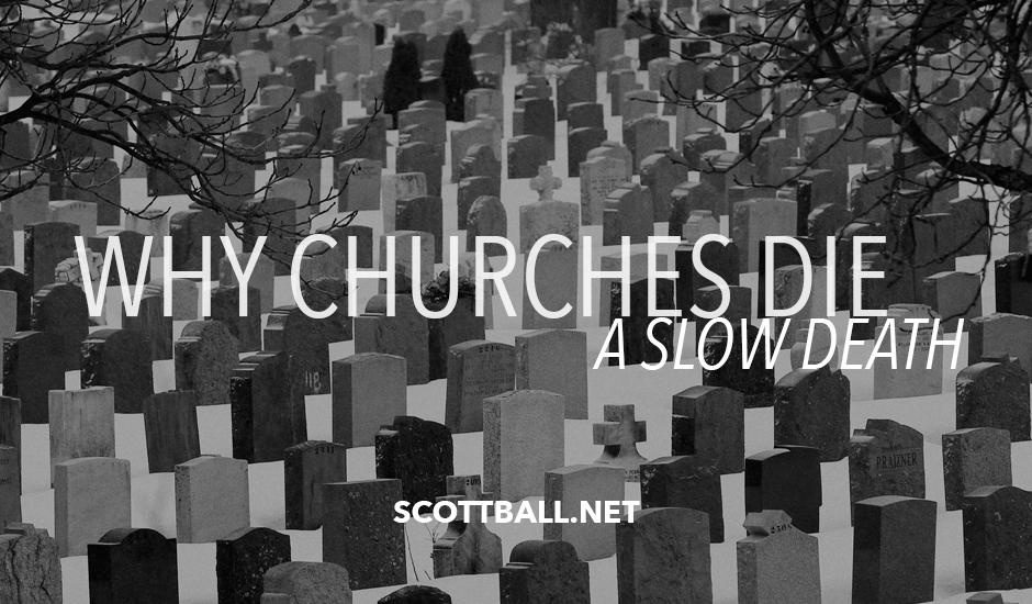 Why Churches Die a Slow Death