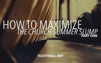 Maximize the Church Summer Slump: Part 1