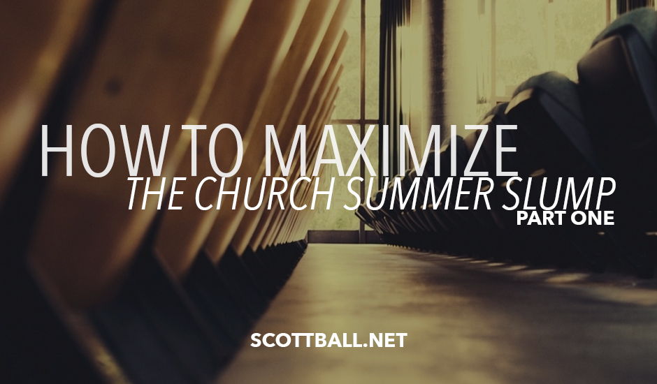 Maximize the Church Summer Slump: Part 1