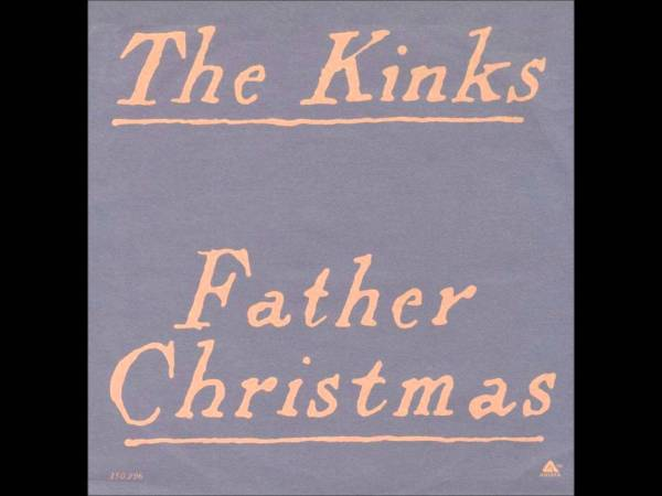 Father Christmas The Kinks.Holiday Music That Won T Kill You A List Scott Berkun