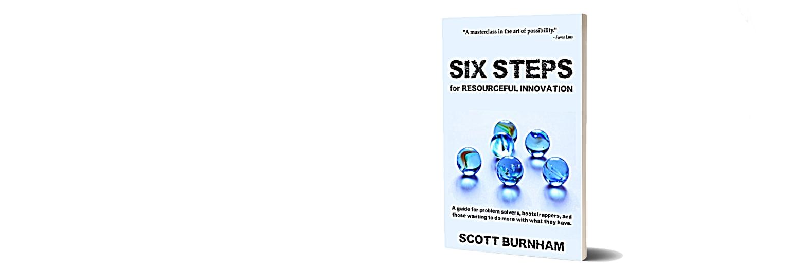 six steps for resourceful innovation by scott burnham