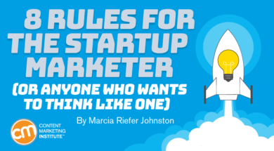 8 Rules for the Startup Marketer (or Anyone Who Wants to Think Like One)