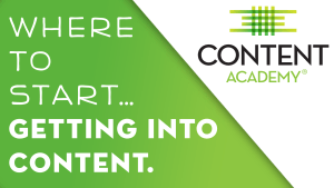Where to start… Getting into content..