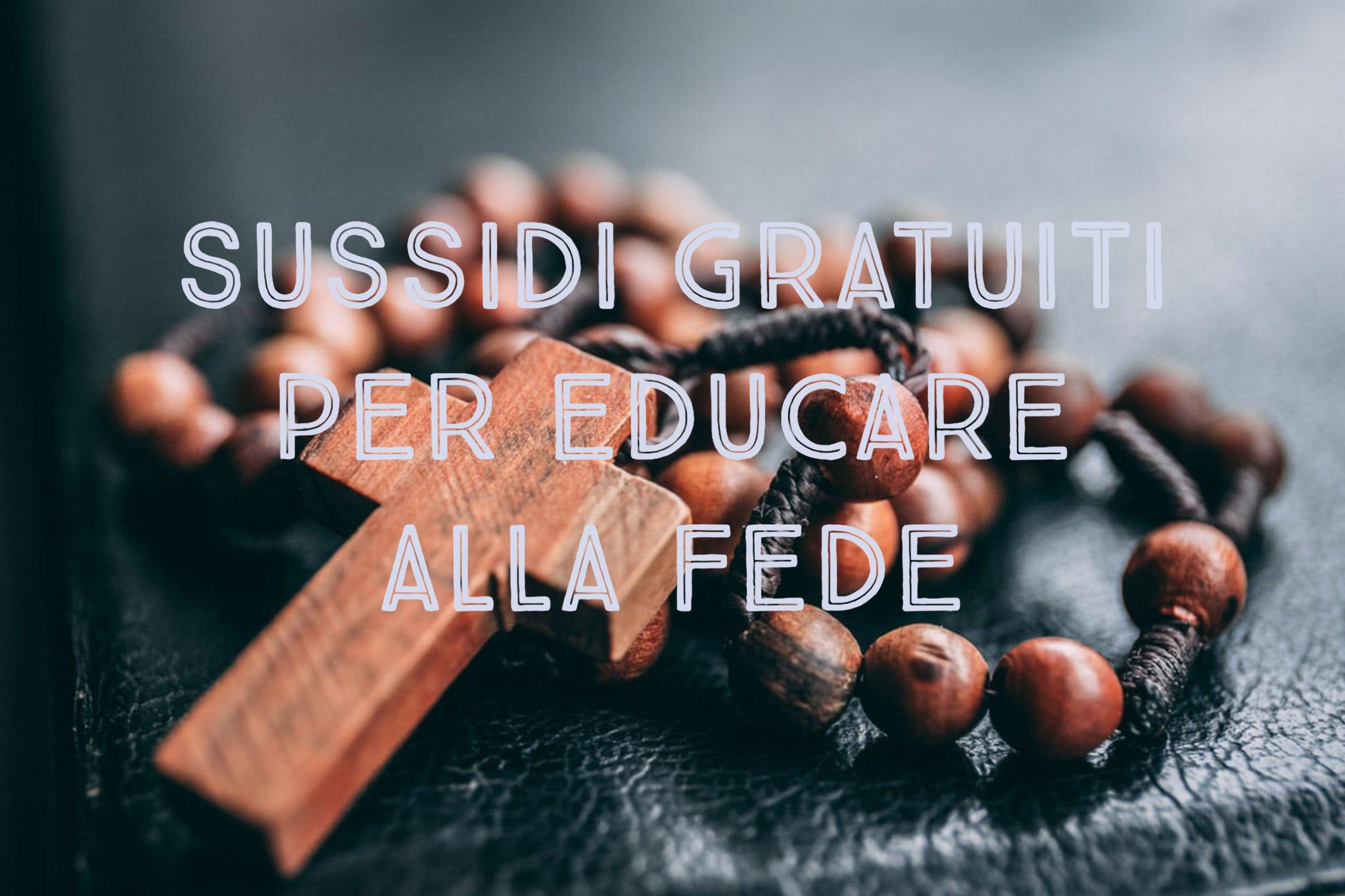 Sussidi gratis per educare alla fede
