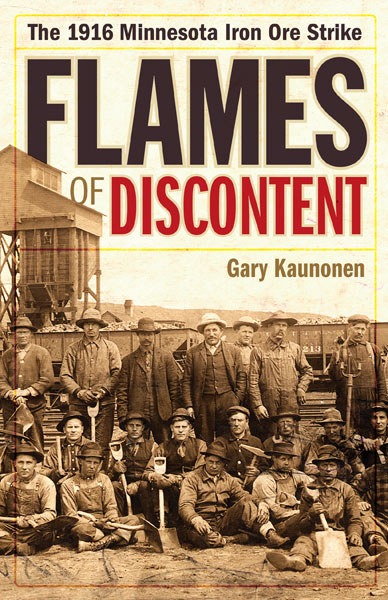 Gary Kaunonen-Historian and Filmmaker: Flames of Discontent, The 1918 Minnesota Iron Ore Strike. Presentation and Book Signing
