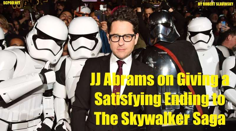 JJ Abrams on Giving a Satisfying Ending to The Skywalker Saga