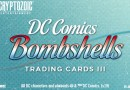 DC Bombshells Trading Card Series III coming soon!