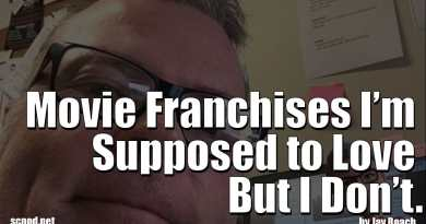 Movie Franchises I'm Supposed to Love – But I Don't.