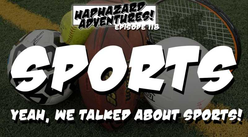 Sports – Yeah, we talked about sports.