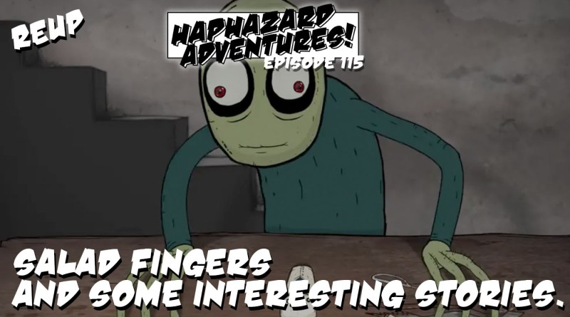 ReUp – Salad Fingers and some interesting conversations!
