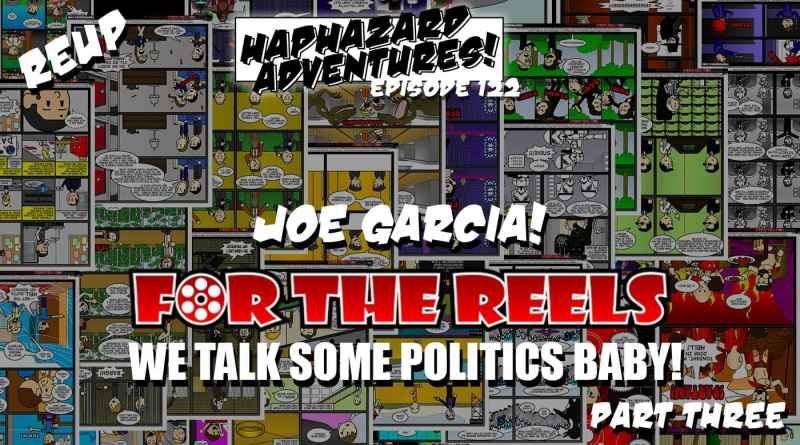 ReUp – Joe Garcia Part 2: We Talk Some Politics Baby!