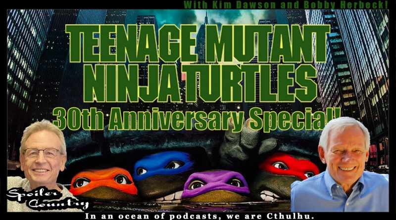 Teenage Mutant Ninja Turtles 30th Anniversary Special! With Kim Dawson and Bobby Herbeck!