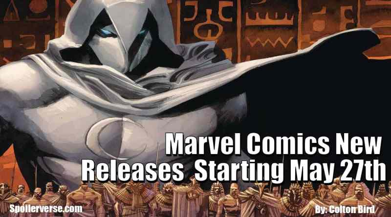Marvel Comics New Releases  Starting May 27th