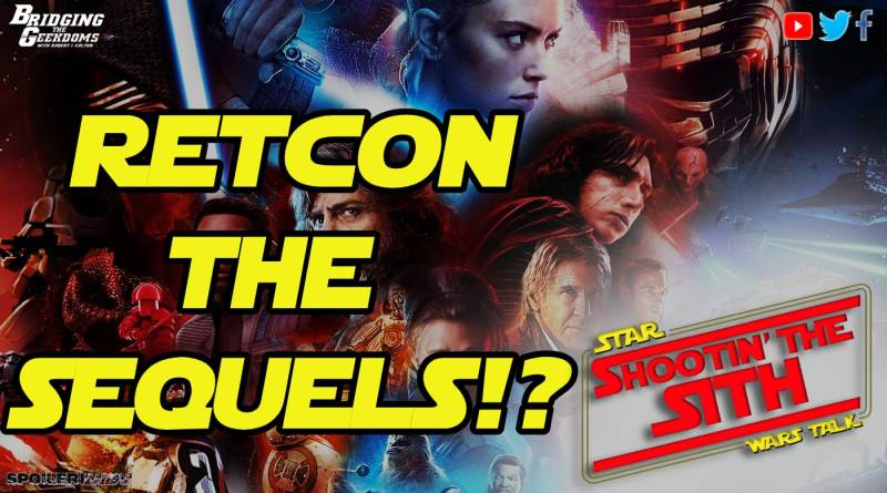 Should Star Wars RETCON or REMOVE the SEQUELS?