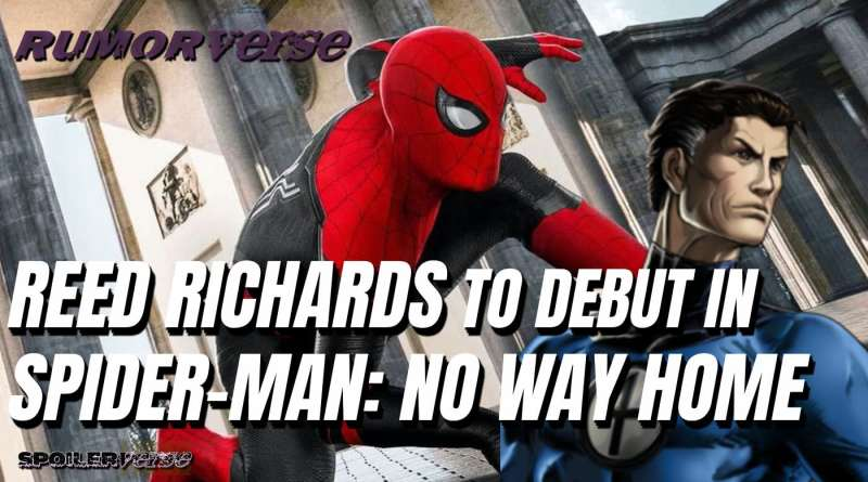 REED RICHARDS to Make his MCU Debut in SPIDER-MAN: NO WAY HOME
