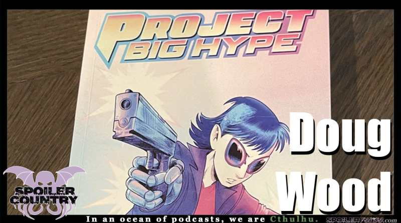 Doug Wood talks Project Big Hype!