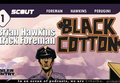 Black Cotton from Scout Comics with Brian Hawkins and Patrick Foreman
