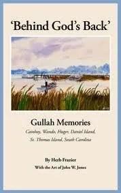 "Frazier's book ""Behind God's Back': Gullah Memories of Cainhoy, Huger, Wando, St. Thomas Island and Daniel Island."""