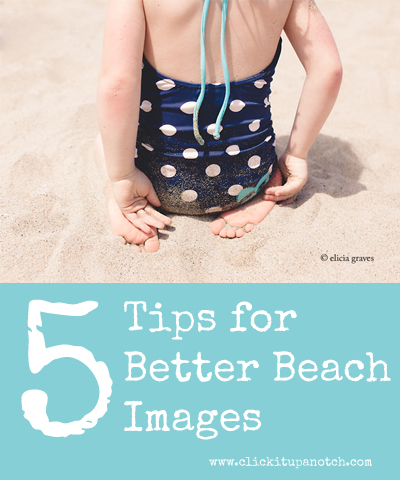 beach-photography-tips from Click it up a notch