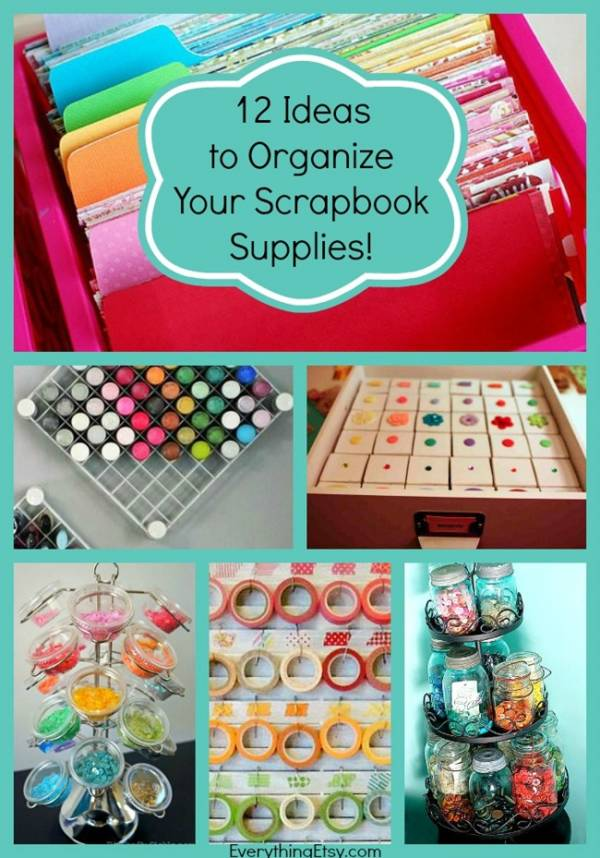 12 Awesome Ideas for Organizing Scrapbook Supplies - Scrap ...