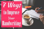 7 Ways to Improve Your Handwriting Today