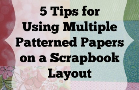 5 Tips for Using Multiple Patterned Papers