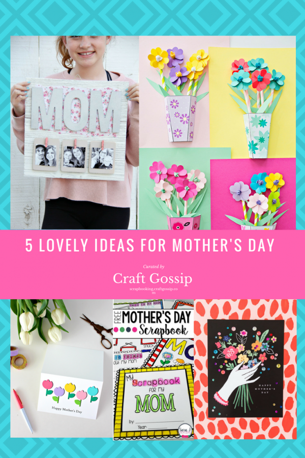 5 Lovely Ideas for Mother's Day