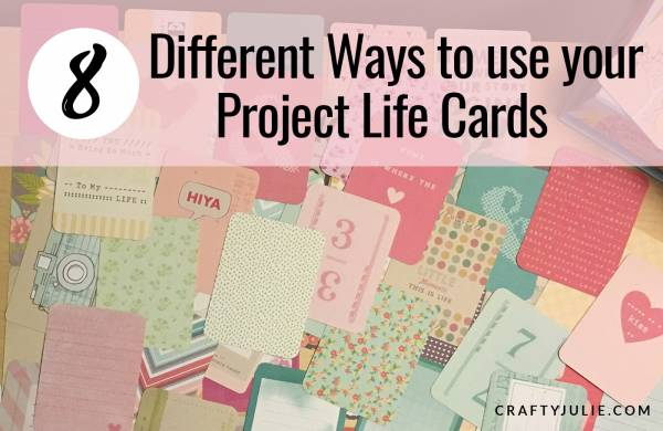 Project Life Cards 8 Ways