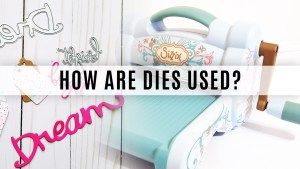 How Are Dies Used?