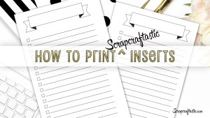 How to Print Scrapcraftastic Double Sided or Duplex Printable Planner Inserts