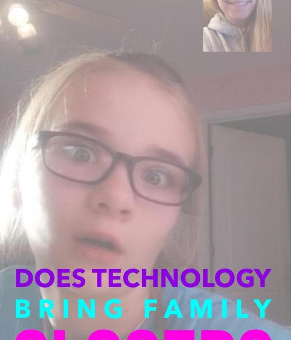 does technology bring famiy closer together