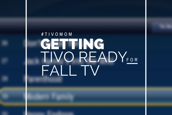 Getting Your TiVO Ready for the Fall TV Season #TiVOMom #Sponsored