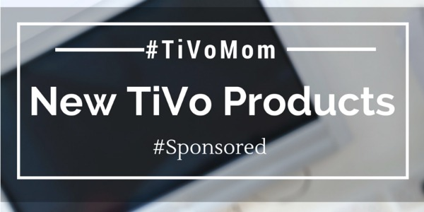 New TiVo Products and Services #TiVoMom