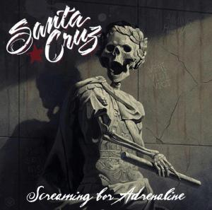 Santa Cruz - Screaming for Adrenaline