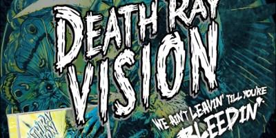 Death Ray Vision - We ain't Leavin' Till You're Bleedin;