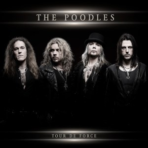 The Poodles - Tour De Force