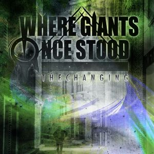 Where The Giants Once Stood - The Changing