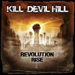 Kill Devil Hill - Revolution Rise
