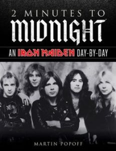 2 Minutes to Midnight- An Iron Maiden Day-by-Day by Martin Popoff